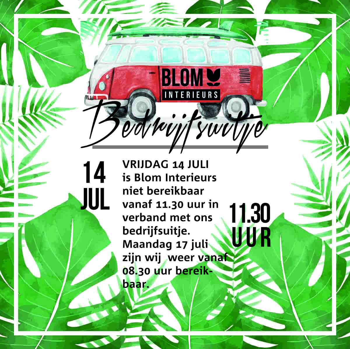 Bedrijfsuitje Blom Interieurs 14 juli a.s.