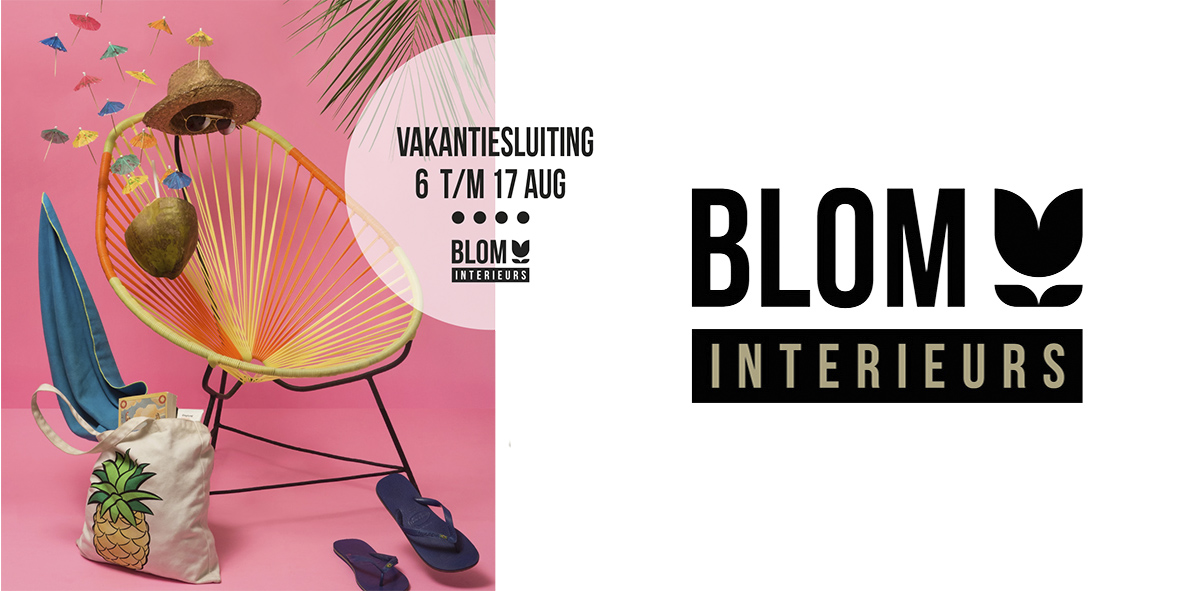 Blom heeft vakantie van 6 t/m 17 augustus